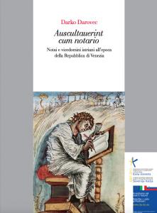 Auscultauerint cum notario. Notai e vicedomini istriani all'epoca della Repubblica di Venezia (versione italiana)